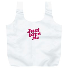Just Love Me Text Typographic Quote Reusable Bag (xl) by dflcprints