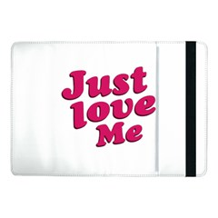 Just Love Me Text Typographic Quote Samsung Galaxy Tab Pro 10 1  Flip Case by dflcprints
