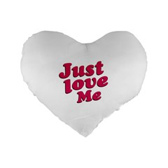 Just Love Me Text Typographic Quote 16  Premium Flano Heart Shape Cushion  by dflcprints
