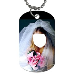 Bride  Child Want To Be By Pamela Sue Goforth   Dog Tag (two Sides)   Vbgo4h96zjzn   Www Artscow Com Front