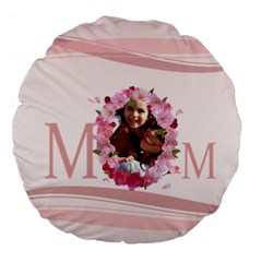 Mothers Day By Mom   Large 18  Premium Flano Round Cushion    Fjrar5ycnprg   Www Artscow Com Back
