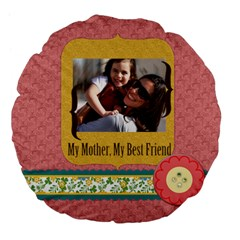 Mothers Day By Mom   Large 18  Premium Flano Round Cushion    Nt6ffxua55ib   Www Artscow Com Front