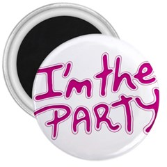 I Am The Party Typographic Design Quote 3  Button Magnet by dflcprints