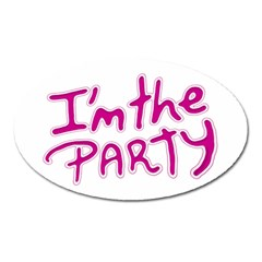 I Am The Party Typographic Design Quote Magnet (oval) by dflcprints