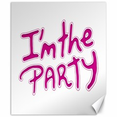 I Am The Party Typographic Design Quote Canvas 8  X 10  (unframed) by dflcprints