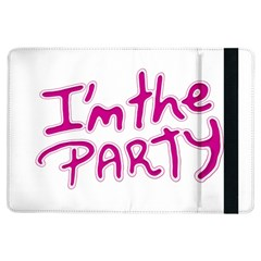 I Am The Party Typographic Design Quote Apple Ipad Air Flip Case by dflcprints