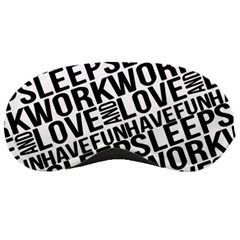 Sleep Work Love and Have Fun Sleeping Mask by dflcprints