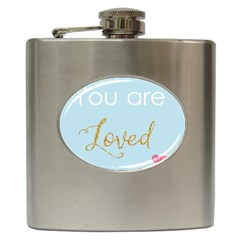 You are Loved Hip Flask (6 oz) by Kathrinlegg