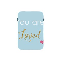 You Are Loved Apple Ipad Mini Protective Soft Case by Kathrinlegg