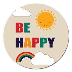 Be Happy Magnet 5  (round) by Kathrinlegg