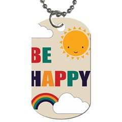 Be Happy Dog Tag (one Sided) by Kathrinlegg