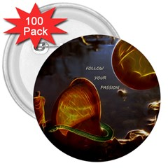 Follow Your Passion 3  Button (100 Pack) by lucia