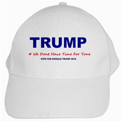 Trump:no Time For Tone ! White Cap by ArtRave2