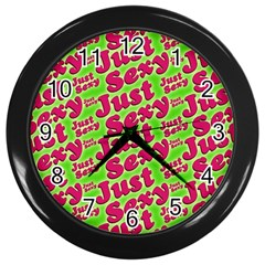 Just Sexy Quote Typographic Pattern Wall Clocks (black) by dflcprints