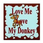 Love my donkey Tile Coaster