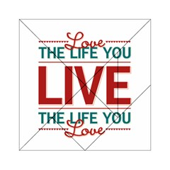 Love The Life You Live Acrylic Tangram Puzzle (6  x 6 ) by theimagezone