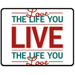 Love The Life You Live Double Sided Fleece Blanket (medium)  by theimagezone
