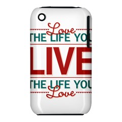 Love The Life You Live Apple Iphone 3g/3gs Hardshell Case (pc+silicone) by theimagezone