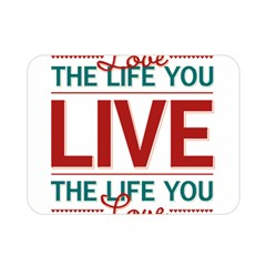 Love The Life You Live Double Sided Flano Blanket (mini)  by theimagezone