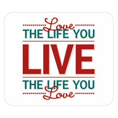 Love The Life You Live Double Sided Flano Blanket (small)  by theimagezone