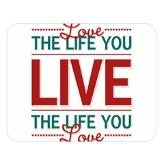 Love The Life You Live Double Sided Flano Blanket (large)  by theimagezone
