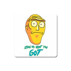 Show Me What You Got New Fresh Square Magnet by kramcox