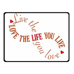 Live The Life You Love Fleece Blanket (small) by theimagezone