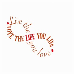 Live The Life You Love Small Garden Flag (Two Sides)