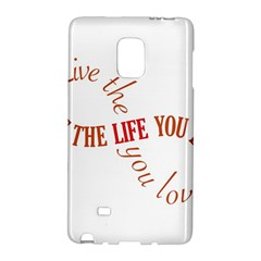 Live The Life You Love Galaxy Note Edge by theimagezone