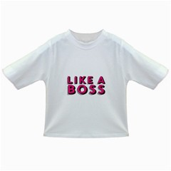 Like A Boss  Infant/toddler T Shirts by OCDesignss