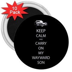 Keep Calm And Carry On My Wayward Son 3  Button Magnet (10 Pack) by TheFandomWard