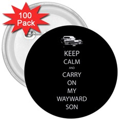 Keep Calm And Carry On My Wayward Son 3  Button (100 Pack) by TheFandomWard