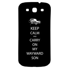 Keep Calm And Carry On My Wayward Son Samsung Galaxy S3 S Iii Classic Hardshell Back Case by TheFandomWard