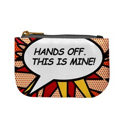 Hands Off  This Is Mine! Mini Coin Purses by ComicBookPOP