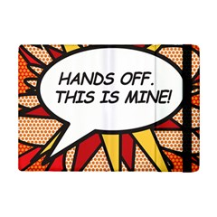 Hands Off  This Is Mine! Ipad Mini 2 Flip Cases by ComicBookPOP