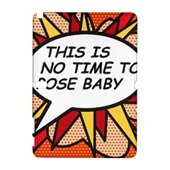 Comic Book This Is No Time To Pose Baby Samsung Galaxy Note 10 1 (p600) Hardshell Case by ComicBookPOP