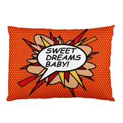 Sweet Dreams Baby!  Pillow Cases (two Sides)
