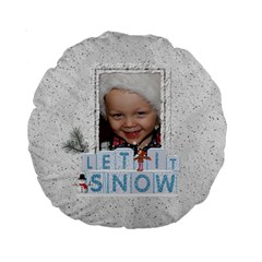 Let It Snow Premium Round Cushion By Lil    Standard 15  Premium Round Cushion    B4av63u8hsq5   Www Artscow Com Front