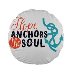 Hope Anchors The Soul Nautical Quote Standard 15  Premium Round Cushions by CraftyLittleNodes