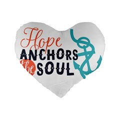 Hope Anchors The Soul Nautical Quote Standard 16  Premium Flano Heart Shape Cushions by CraftyLittleNodes