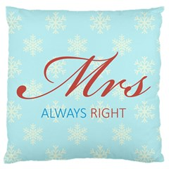 Mrs Always Right Cushion Standard Flano Cushion Case (Two Sides) by maemae