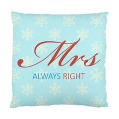 Mrs Always Right Cushion Case (Single Sided)  by maemae