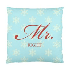 Mr Right 2 Cushion Case (Single Sided)  by maemae