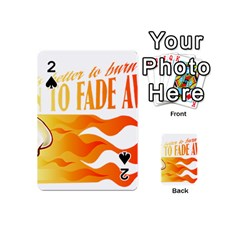 its better to burn out than to fade away Playing Cards 54 (Mini)