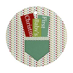 Baby s First Chrismas Ornament By Lisa Minor   Round Ornament (two Sides)   5z5cm35eqt12   Www Artscow Com Back