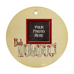 Bah Humbug Ornament By Lisa Minor   Round Ornament (two Sides)   Cxmkjh8zov6y   Www Artscow Com Front