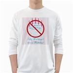 My G-d Doesn t Have a Birthday Long Sleeve T-Shirt