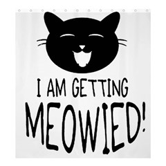 I Am Getting Meowied Shower Curtain 66  x 72  (Large)  by ompunxart