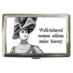 Well-Behaved Women Seldom Make History Cigarette Money Cases