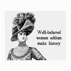Well Behaved Women Seldom Make History Small Glasses Cloth (2 Side) by waywardmuse